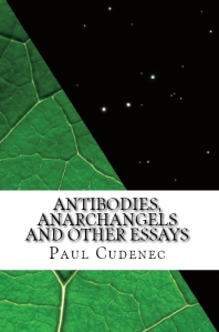 Antibodies, Anarchangels and Other Essays